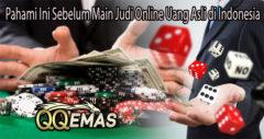 Pahami Ini Sebelum Main Judi Online Uang Asli di Indonesia