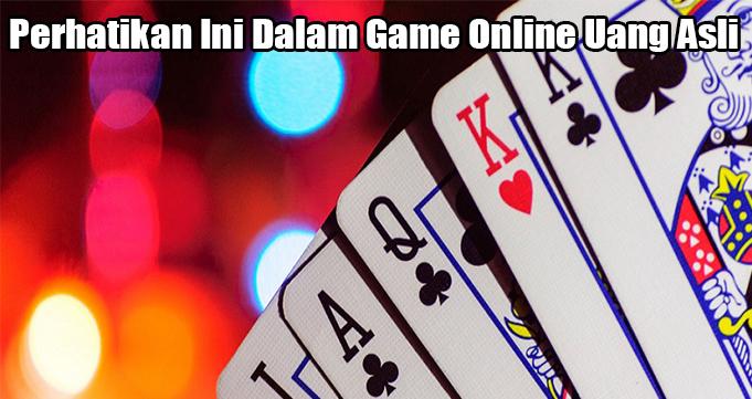 Perhatikan Ini Dalam Game Online Uang Asli