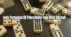 Jenis Permainan QQ Poker Online Yang Mesti Dikenali
